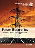 Power Electronics: Devices, Circuits, and Applications by Muhammad H. Rashid (14-Oct-2013) Paperback