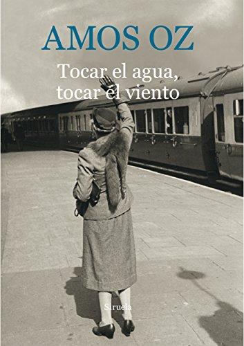 Tocar El Agua, Tocar El Viento (Biblioteca Amos Oz)