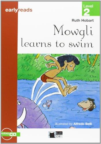 MOWGLI LEARNS TO SWIM (FREE AUDIO) (Black Cat Earlyreads)