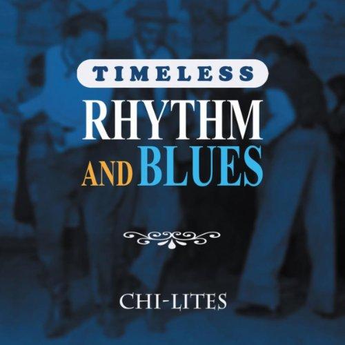 Timeless Rhythm & Blues: Chi-Lites