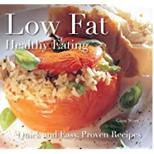 Low Fat: Healthy Eating: Quick and Easy Recipes (Quick and Easy, Proven Recipes)