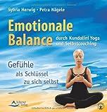 Emotionale Balance durch Kundalini Yoga und Selbstcoaching: Gefühle als Schlüssel zu dir selbst