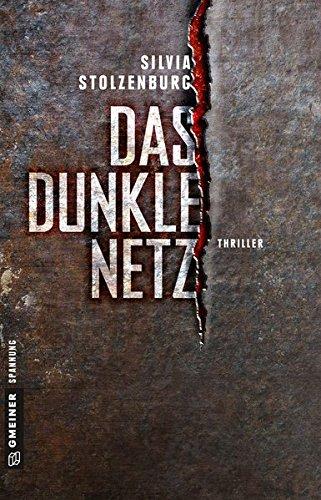 Buchseite und Rezensionen zu 'Das dunkle Netz: Thriller (Thriller im GMEINER-Verlag)' von Silvia Stolzenburg