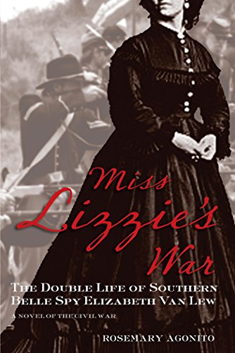 he Double Life of Southern Belle Spy Elizabeth Van Lew (English Edition) ()