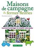 Image de Fermes fleuries aménager le jardin de son corps de ferme