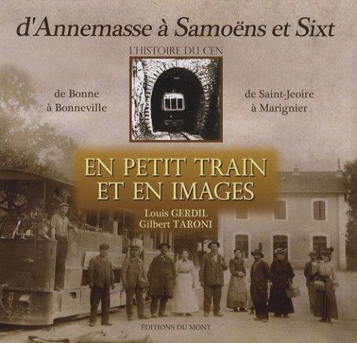 En petit train et en images d'Annemasse à Samoëns et Sixt