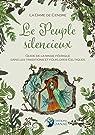 Le Peuple silencieux: Guide de la magie féerique dans les traditions et folklores celtiques par La Dame de Cendre