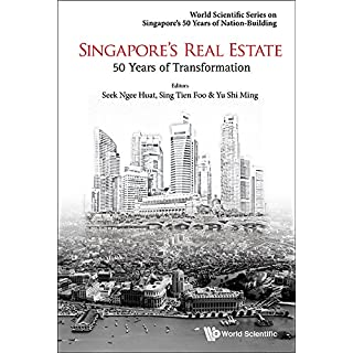 Singapore's Real Estate:50 Years of Transformation (World Scientific Series on Singapore's 50 Years of Nation-Building) (English Edition)
