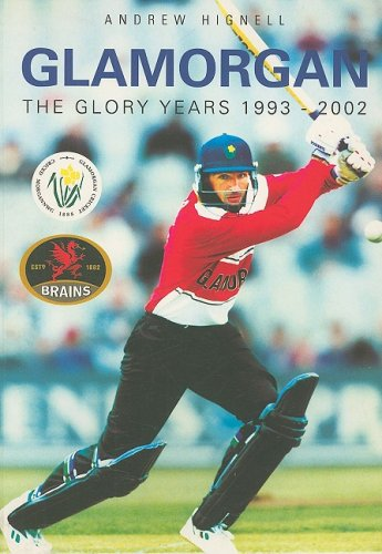 Glamorgan: The Glory Years 1993-2002 (Archive Photographs S.) por Andrew Hignell