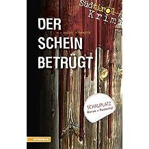 Der Schein betrügt: Südtirolkrimi Band 4 (Südtirol-Krimi / Commissario Fameo ermittelt)