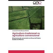 Agricultura tradicional vs agricultura convencional