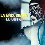 La Encubierta [Explicit]