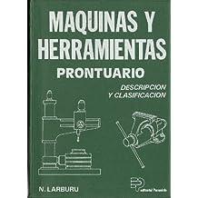 Maquinas y herramientas prontuario. descripcion y clasificacion