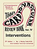 Interventions: Volume 4 (Todd's Cardiovascular Review)