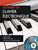 Les bases du clavier électronique : Initiation rapide ; Mélodie et accords ; Connaissances de base & pratique (1CD audio)