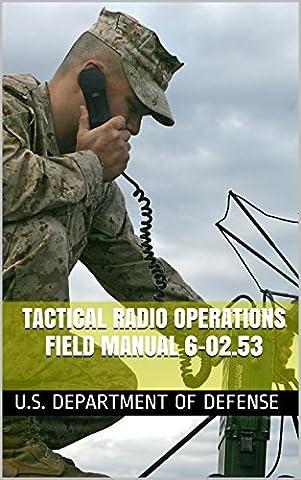 Tactical Radio Operations Field Manual 6-02.53: 2009