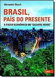 Brasil, País do Presente (Em Portuguese do Brasil)