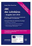 ABC des Lohnbüros Ausgabe Juni 2016: Lohn- und Gehaltsabrechnung 2015 von A-Z. Lohnsteuer. Sozialversicherung. Mit Beiträgen zum Arbeitsrecht by Klaus Mader (2016-06-01)