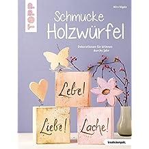 Schmucke Holzwürfel (kreativ.kompakt.): Dekorationen für drinnen durchs Jahr