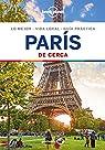 París De cerca 6 par Catherine Le Nevez