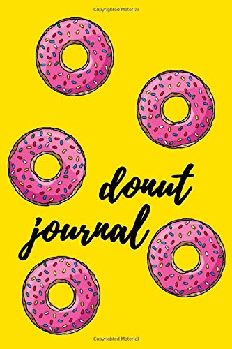Donut Journal: Cute Notebook / Diary / Planner Unique Gift For Donut Lover (Lined, 6