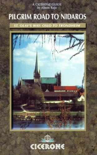 "Pilgrim Road to Nidaros: St. Olav's Way "" Olso to Trondheim"
