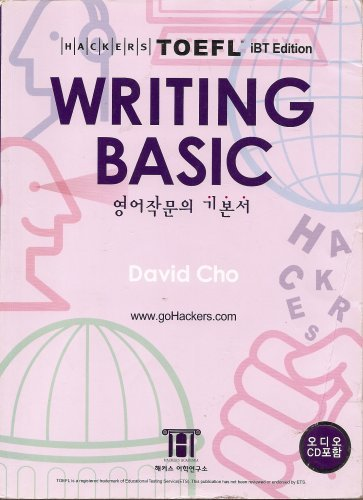 Hackers Writing Basic (iBT Edition) (Hackers TOEFL) by David Cho (2006-08-02)