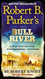 Robert B. Parker's Bull River (Cole and Hitch Novel)