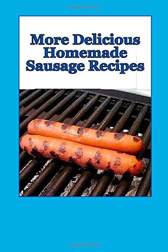 More delicious homemade sausage recipes pdf download shrivatsajowan more delicious homemade sausage recipes pdf download forumfinder Choice Image