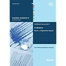 Handbuch Eurocode 8 - Erdbeben: Band 1: Allgemeine Regeln Vom DIN konsolidierte Fassung (Normen-Handbuch)
