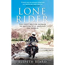 Lone Rider: The First British Woman to Motorcycle Around the World (English Edition)