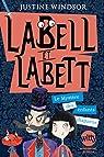 Labell et Labett, tome 1 : Le mystère des enfants disparus par Windsor