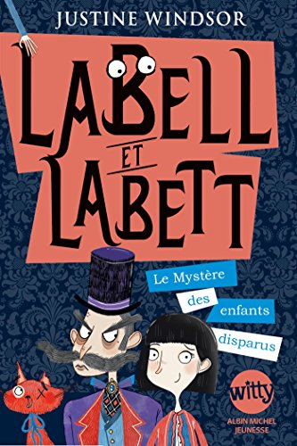 Labell et Labett n° 1 Le Mystère des enfants disparus