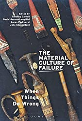 The Material Culture of Failure: When Things Do Wrong