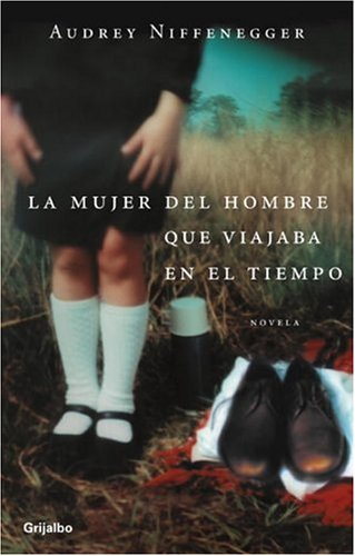 La mujer del viajero en el tiempo (Spanish Edition)