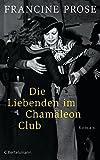 Die Liebenden im Chamäleon Club: Roman