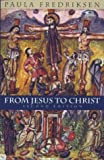 From Jesus to Christ: The Origins of the New Testament Images of Jesus (Yale Nota Bene)