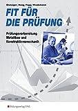 Fit für die Prüfung, Prüfungsvorbereitung Metallbau und Kontruktionsmechanik - Klaus Drotziger, Wolfgang Haag, Siegfried Popp, Christian Wiedemann