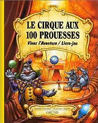 Le Cirque aux 100 prouesses