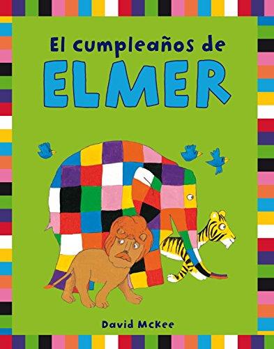 El cumpleaños de Elmer (Elmer. Actividades) por David McKee