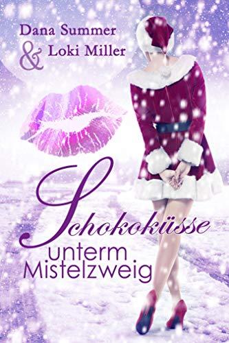 Schokoküsse unterm Mistelzweig: Ein Weihnachtsroman (Süße Küsse zur Weihnachtszeit 1)