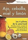 Ajo, cebolla, miel y limón: Los 4 Pilares De La Salud Total