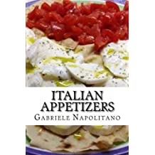 Italian Appetizers by Gabriele Napolitano (2012-10-09)
