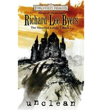 (Unclean: Bk. 1) By Richard Lee Byers (Author) Paperback on (Sep , 2007)