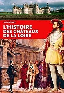 """Afficher """"L'histoire des châteaux de la Loire"""""""