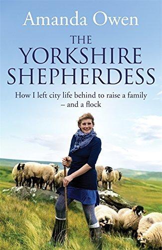 The Yorkshire Shepherdess by Amanda Owen (2014-04-01)