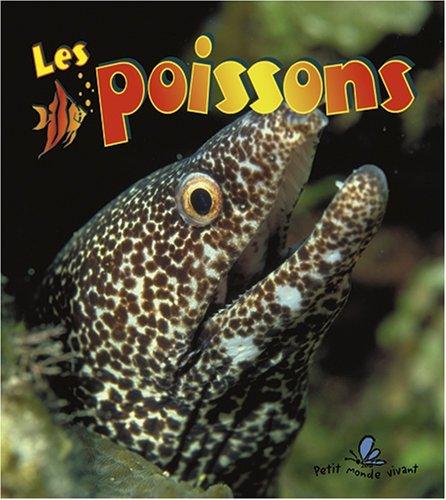 Les Poissons (Le Petit Monde Vivant / Small Living World)