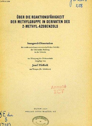 UBER DIE REAKTIONSFAHIGKEIT DER METHYLGRUPPE IN DERIVATEN DES 2-METHYL-AZOBENZOLS (INAUGURAL-DISSERTATION)