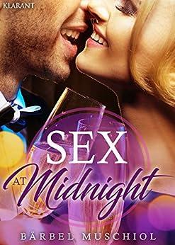 Sex at Midnight. Roman von [Muschiol, Bärbel]