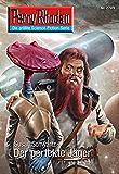 "Perry Rhodan 2709: Der perfekte Jäger (Heftroman): Perry Rhodan-Zyklus ""Das Atopische Tribunal"" (Perry Rhodan-Die Gröβte Science- Fiction- Serie)"